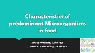 Characteristics  of  predominant Microorganisms  in  food
