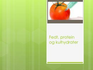 Fedt, protein og kulhydrater