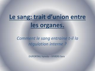 Le sang: trait d'union entre les organes. Comment le sang entraine t-il la régulation interne ?