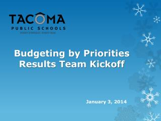 Budgeting by Priorities Results Team Kickoff