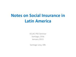 Notes on Social Insurance in Latin America
