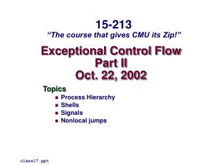 Exceptional Control Flow Part II Oct. 22, 2002