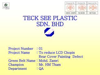 TECK SEE PLASTIC  SDN. BHD