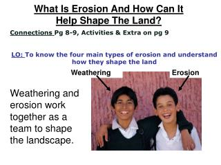 What Is Erosion And How Can It Help Shape The Land?
