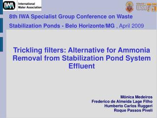 8th IWA Specialist Group Conference on Waste Stabilization Ponds - Belo Horizonte/MG  , April 2009