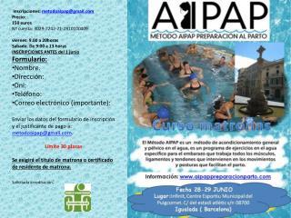 Inscripciones:  metodoaipap@gmail Precio:  150 euros Nº cuenta: 3029-7242-71-2810100409