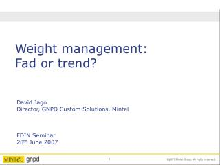 Weight management: Fad or trend?
