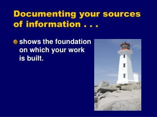 Documenting your sources of information . . .