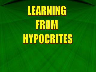 LEARNING  FROM  HYPOCRITES