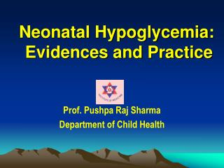 Neonatal Hypoglycemia:  Evidences and Practice