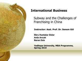 International Business    Subway and the Challenges of    Franchising in China