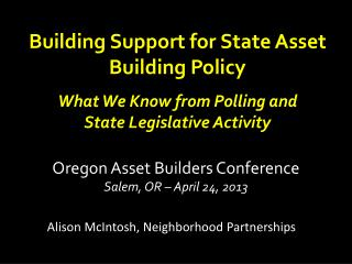 Building Support for State Asset Building Policy  What  We Know from Polling and