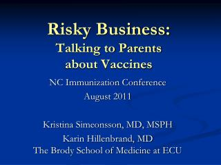 Risky Business:  Talking to Parents  about Vaccines