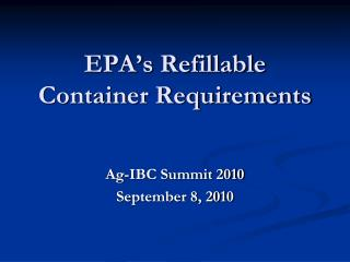 EPA s Refillable Container Requirements