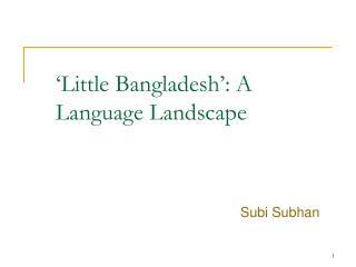 �Little Bangladesh�: A Language Landscape