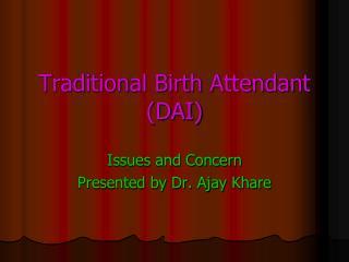 Traditional Birth Attendant (DAI)