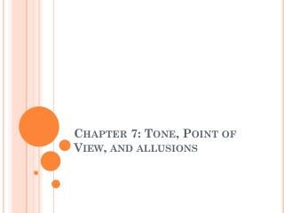 Chapter 7: Tone, Point of View, and allusions