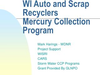 WI Auto and Scrap Recyclers  Mercury Collection Program