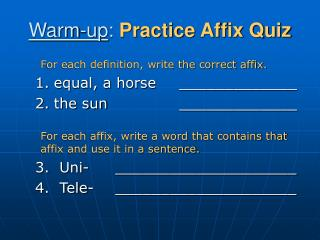 Warm-up :  Practice Affix Quiz