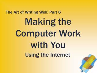 Making the Computer Work with You