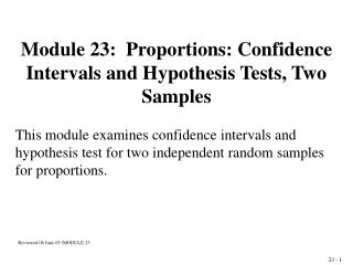 Module 23:  Proportions: Confidence Intervals and Hypothesis Tests, Two Samples