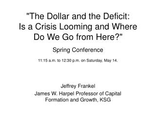 Jeffrey Frankel James W. Harpel Professor of Capital Formation and Growth, KSG