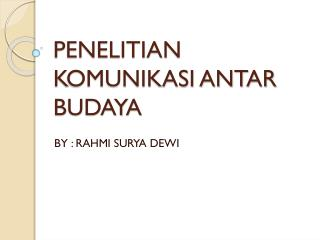 PENELITIAN KOMUNIKASI ANTAR BUDAYA