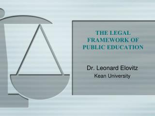 THE LEGAL FRAMEWORK OF PUBLIC EDUCATION