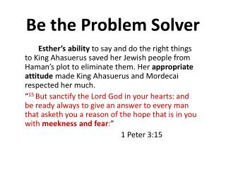 Be the Problem Solver