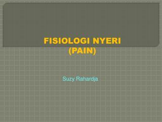 FISIOLOGI NYERI  (PAIN)