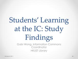Students' Learning at the  IC:  Study Findings