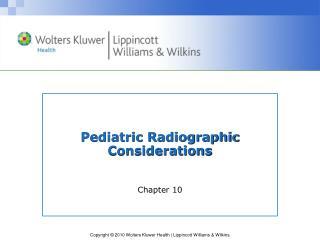 Pediatric Radiographic Considerations