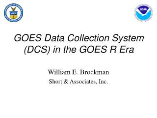 GOES Data Collection System (DCS) in the GOES R Era