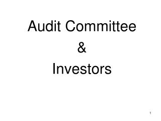 Audit Committee  &  Investors