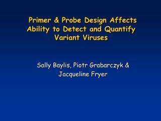 Primer & Probe Design Affects Ability to Detect and Quantify Variant Viruses