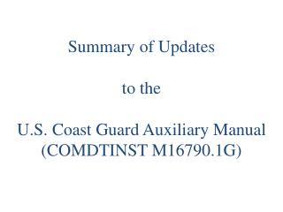 Summary of Updates  to the U.S. Coast Guard Auxiliary Manual (COMDTINST M16790.1G)