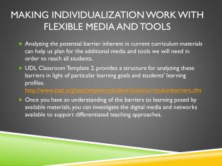 Making Individualization Work with Flexible Media and Tools