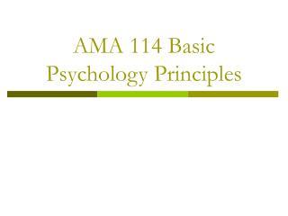 AMA 114 Basic Psychology Principles