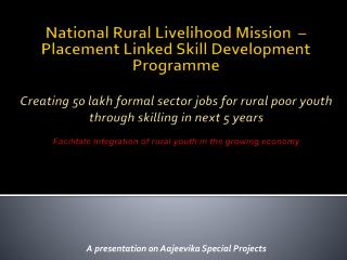 A presentation on  Aajeevika  Special Projects