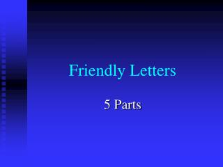 Friendly Letters