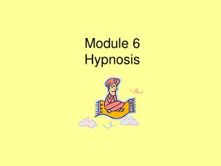 Module 6 Hypnosis