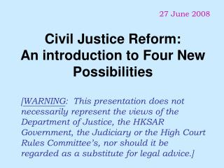 Civil Justice Reform:   An introduction to Four New Possibilities