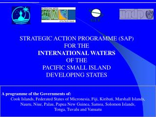 STRATEGIC ACTION PROGRAMME (SAP) FOR THE INTERNATIONAL WATERS OF THE PACIFIC SMALL ISLAND