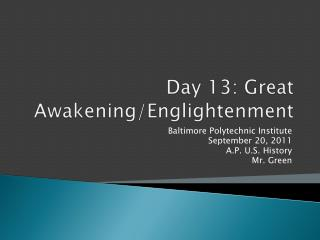 Day  13: Great Awakening/ Englightenment