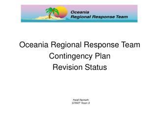 Oceania Regional Response Team Contingency Plan Revision Status