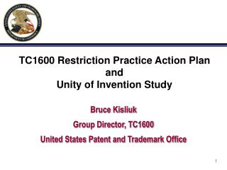 TC1600 Restriction Practice Action Plan  and  Unity of Invention Study