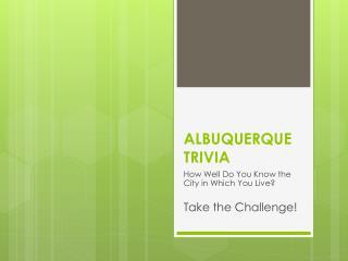 ALBUQUERQUE TRIVIA