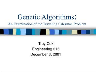 Genetic Algorithms : An Examination of the Traveling Salesman Problem