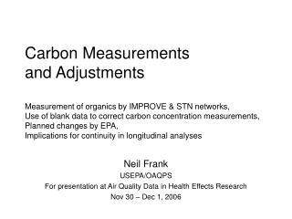 Neil Frank  USEPA/OAQPS For presentation at Air Quality Data in Health Effects Research