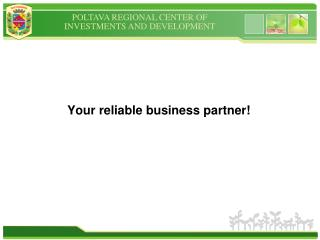 Your reliable business partner!